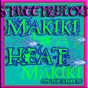 Makiki Heat-streetzblog-Heat on the Streetz-2013
